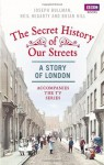 The Secret History of Our Streets: London - Joseph Bullman, Neil Hegarty, Brian Hill