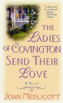 The Ladies of Covington Send Their Love: A Novel - Joan Medlicott