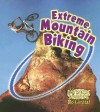 Extreme Mountain Biking - Kelley Macaulay, Bobbie Kalman