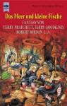 Das Meer Und Kleine Fische - Terry Pratchett, Terry Goodkind, Robert Jordan