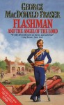 Flashman And The Angel Of The Lord (The Flashman Papers) - George MacDonald Fraser