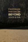 Beyond Good and Evil - Friedrich Nietzsche