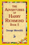 The Adventures of Harry Richmond, Book 5 - George Meredith