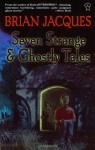 Seven Strange and Ghostly Tales - Brian Jacques