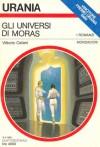 Gli Universi di Moras - Vittorio Catani
