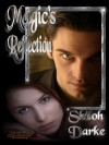 Magic's Reflection - Shiloh Darke