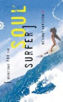 Devotions for the Soul Surfer: Daily Thoughts to Charge Your Life - Bethany Hamilton