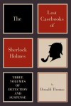The Lost Casebooks of Sherlock Holmes: Thee Volumes of Detection and Suspense - Donald Thomas