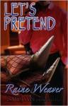 Let's Pretend - Raine Weaver