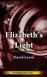 Elizabeth's Light - David Lewis