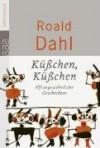 Küáchen, Küáchen! - Roald Dahl, Wolfheinrich von der Mülbe
