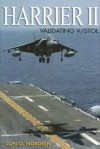 Harrier II: Validating V/STOL - Lon O. Nordeen