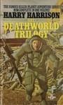 The Deathworld Trilogy - Harry Harrison, Harry Harrison