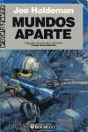 Mundos Aparte (Trilogía de los Mundos, #2) - Joe Haldeman, Rafael Lorente