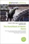 The Hunchback of Notre- Dame - Frederic P. Miller, Agnes F. Vandome, John McBrewster