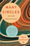 Many Circles: New and Selected Essays - Albert Goldbarth