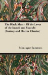 The Black Mass - Of the Loves of the Incubi and Succubi (Fantasy and Horror Classics) - Montague Summers