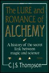 Lure & Romance of Alchemy - C.J.S. Thompson