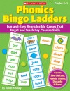 Phonics Bingo Ladders: Fun-and-Easy Reproducible Games That Target and Teach Key Phonics Skills - Violet Findley