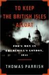 To Keep the British Isles Afloat - Thomas Parrish