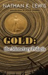 Gold: the Monetary Polaris - Nathan K Lewis, Steve Forbes