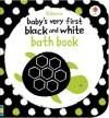 Baby's Very First Black & White Bath Book - Stella Baggott