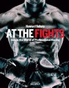 At the Fights: Inside the World of Professional Boxing - Howard Schatz, Beverly Ornstein