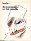 De moerasruiter uit het paradijs: gedichten 1981 - 1982 - Lucebert