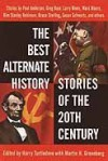 The Best Alternate History Stories of the 20th Century - Harry Turtledove