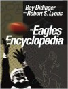 The Eagles Encyclopedia - Ray Didinger, Robert Lyons