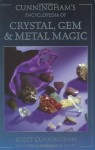 Cunningham's Encyclopedia of Crystal, Gem & Metal Magic (Cunningham's Encyclopedia Series) - Scott Cunningham