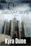 Shadow Born - Kyra Dune