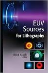 Euv Sources for Lithography - Vivek Bakshi