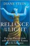 Reliance on the Light: Psychic Protection with the Lords of Karma and the Goddess - Diane Stein