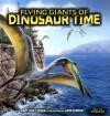 Flying Giants of Dinosaur Time - Dino Don Lessem