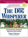 The Dog Whisperer: A Compassionate, Nonviolent Approach to Dog Training (MP3 Book) - Paul Owens, Peter Jacobs