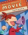 Amelia Makes a Movie - David Milgrim