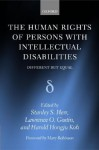 The Human Rights of Persons with Intellectual Disabilities: Different But Equal - Stanley S. Herr, Lawrence O. Gostin, Harold Hongju Koh, Mary Robinson