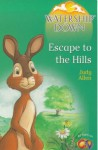 Escape to the Hills - Judy Allen