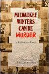 Milwaukee Winters Can Be Murder - Kathleen Anne Barrett