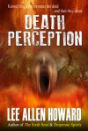 Death Perception - Lee Allen Howard