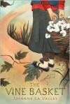 The Vine Basket - Josanne La Valley