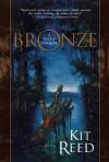 Bronze - Kit Reed, Edward Miller