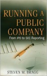 Running a Public Company: From IPO to SEC Reporting - Steven M. Bragg