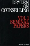Dryden on Counselling, Volume 1: Seminal Papers - Windy Dryden