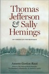 Thomas Jefferson and Sally Hemings: An American Controversy - Annette Gordon-Reed