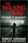 The Walking Dead: The Road to Woodbury - Robert Kirkman, Jay Bonansinga