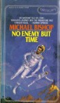 No Enemy but Time - Michael Bishop