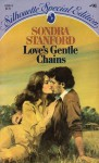 Love's Gentle Chains - Sondra Stanford