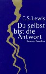Du selbst bist die Antwort - C.S. Lewis